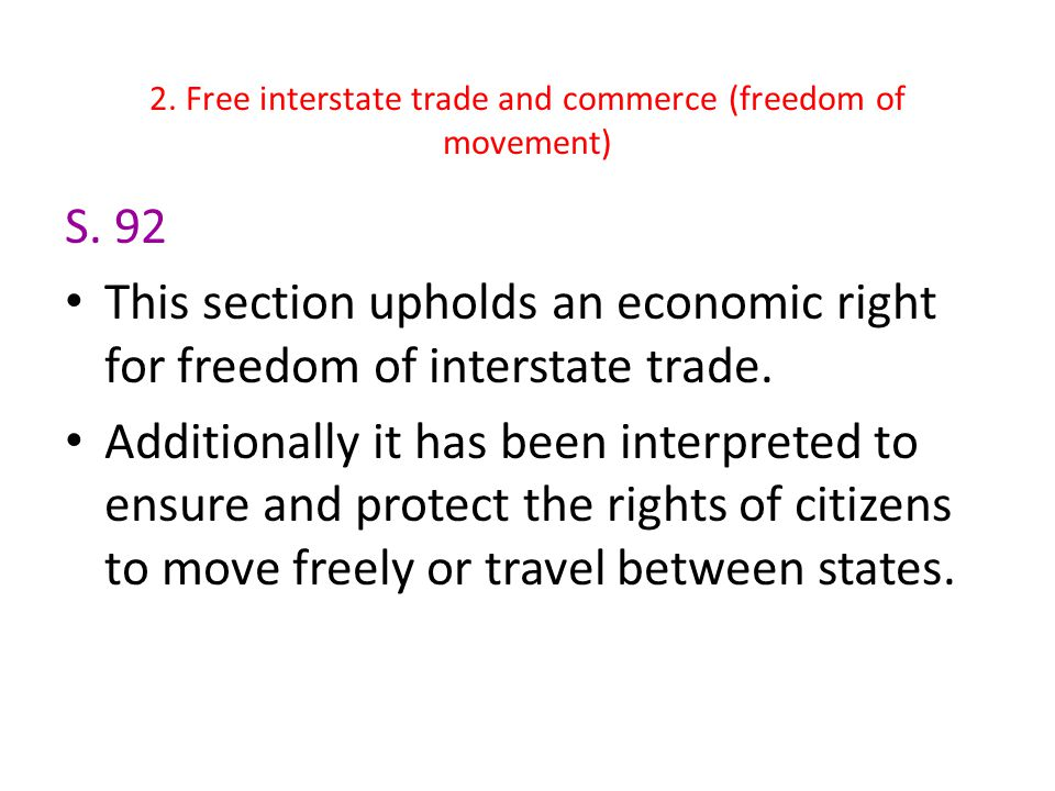 2. Free interstate trade and commerce (freedom of movement)