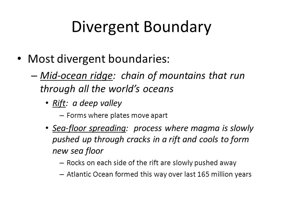 Divergent Boundary Most divergent boundaries: