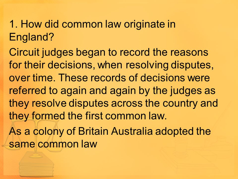 1. How did common law originate in England