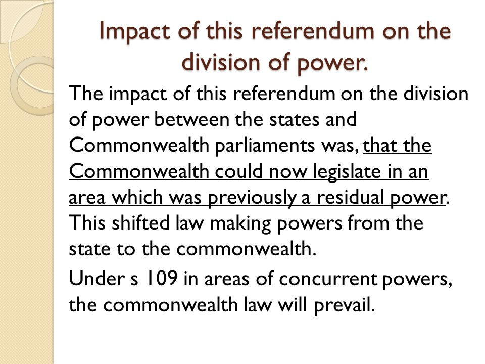 Impact of this referendum on the division of power.