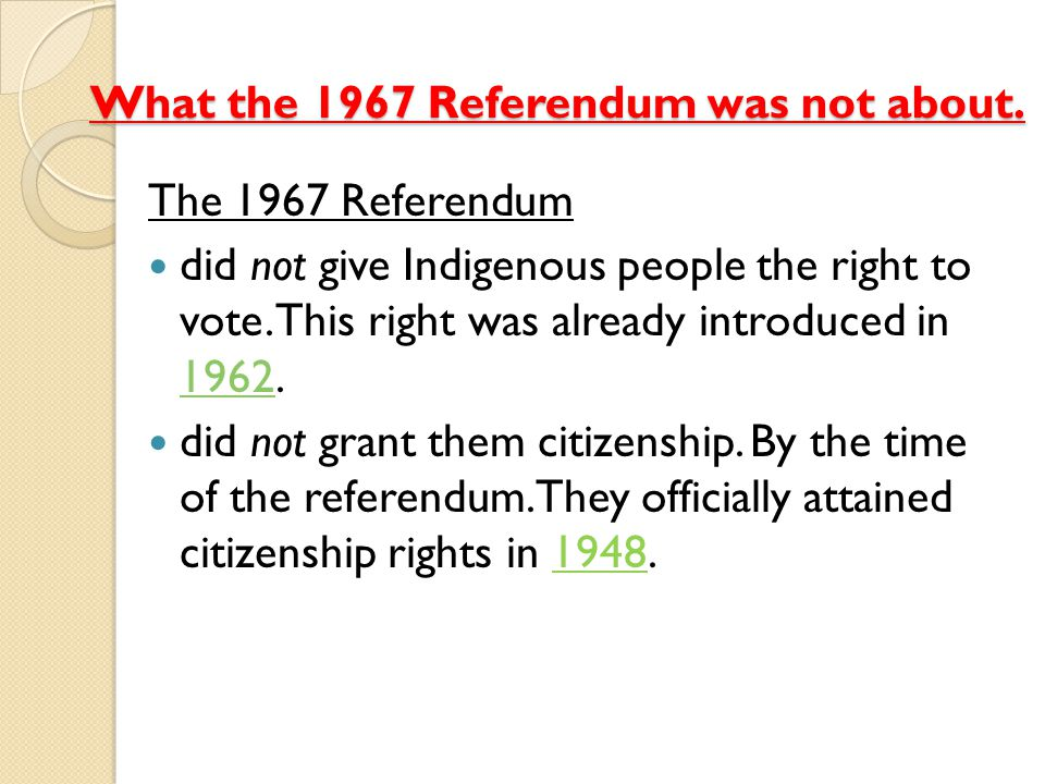 What the 1967 Referendum was not about.