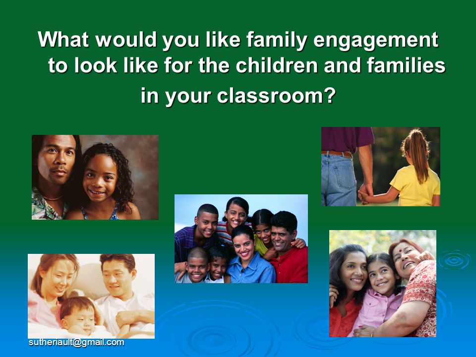 What would you like family engagement to look like for the children and families