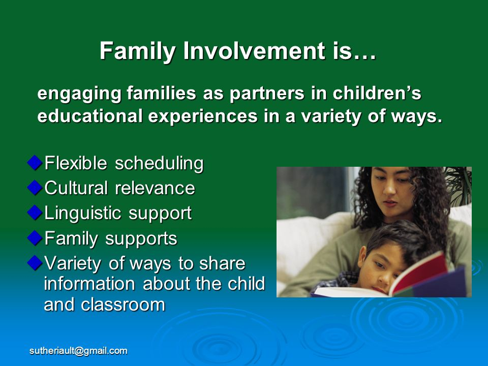 Family Involvement is…