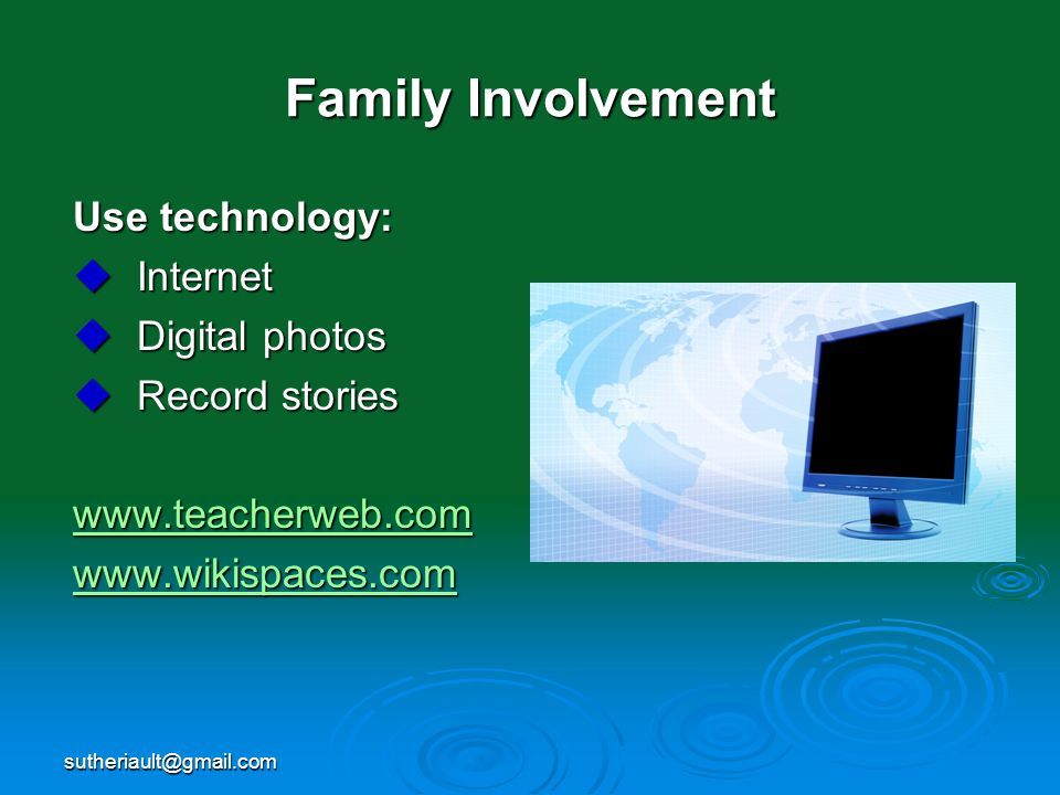 Use technology: Internet Digital photos Record stories