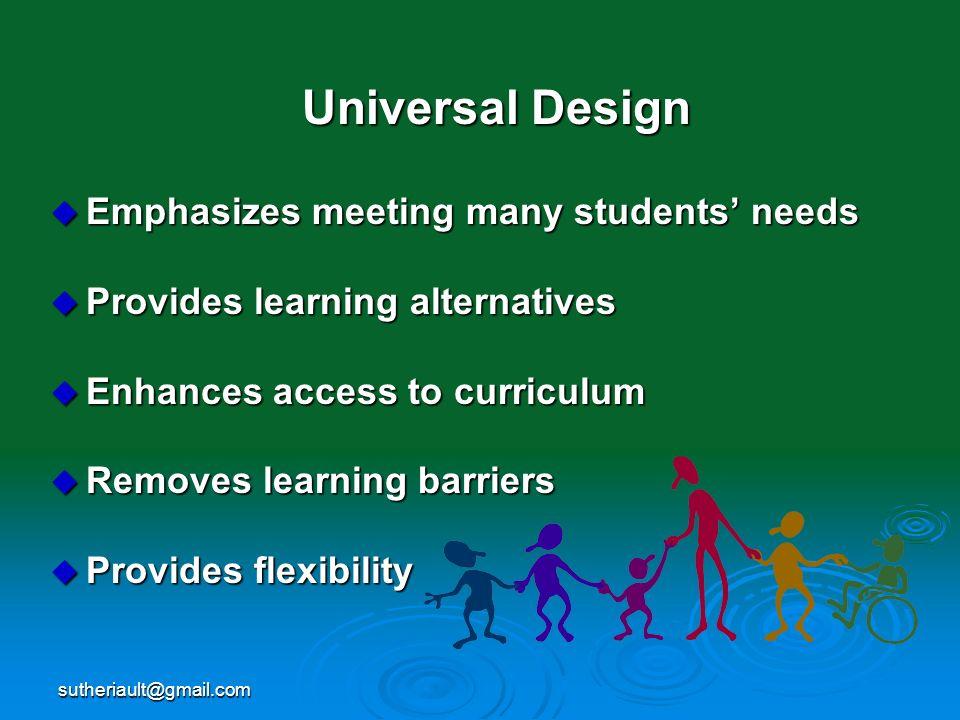 Emphasizes meeting many students' needs Provides learning alternatives