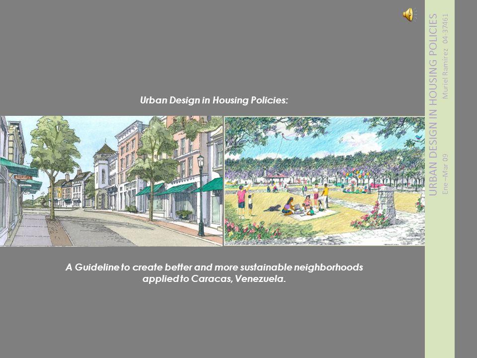 Urban Design in Housing Policies: applied to Caracas, Venezuela.