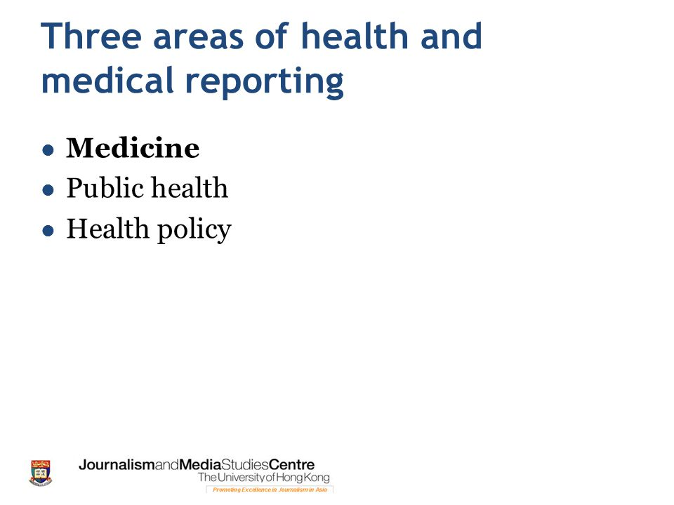 Three areas of health and medical reporting