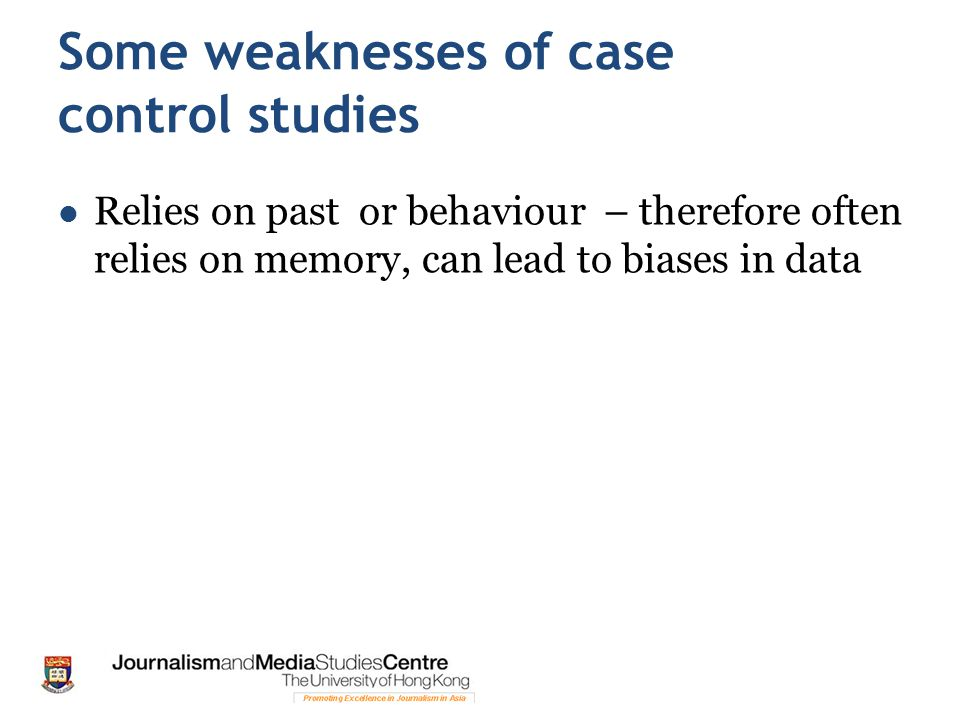 Some weaknesses of case control studies