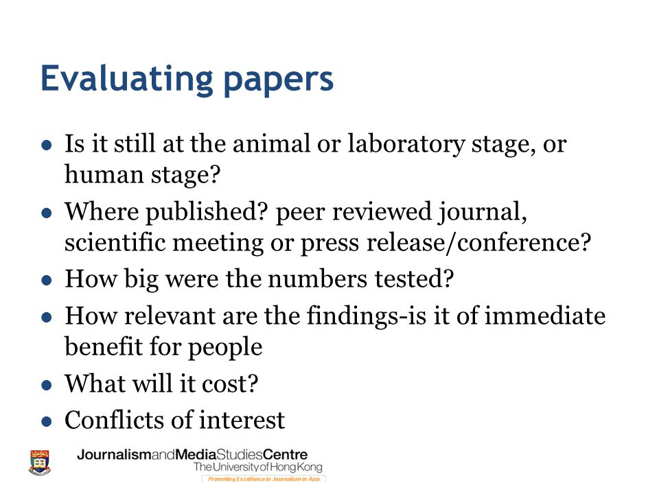 Evaluating papers Is it still at the animal or laboratory stage, or human stage