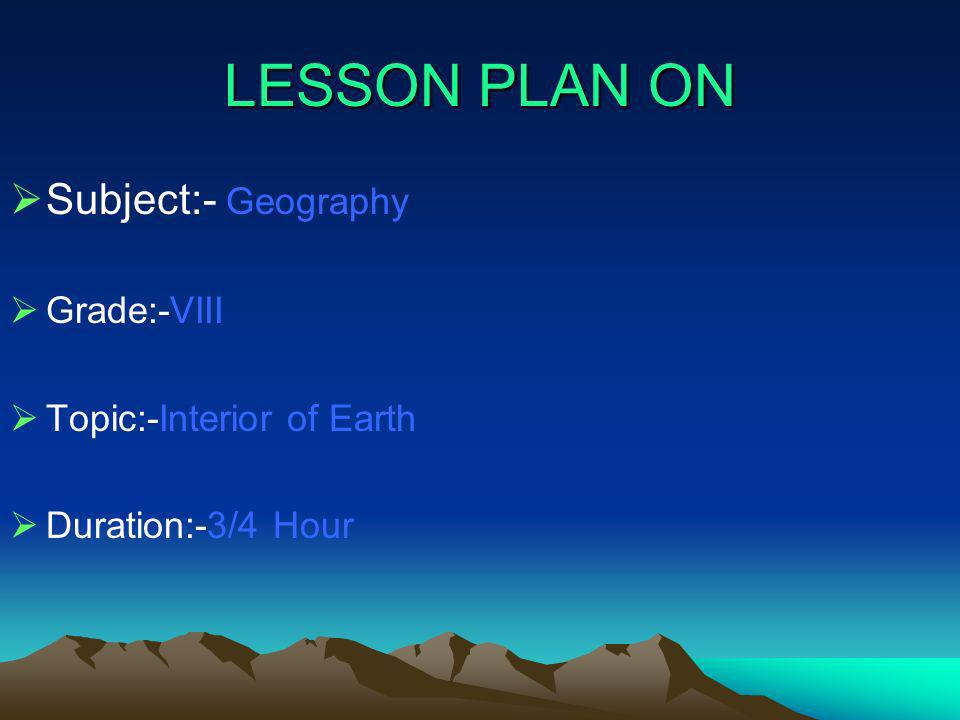 LESSON PLAN ON Subject:- Geography Grade:-VIII