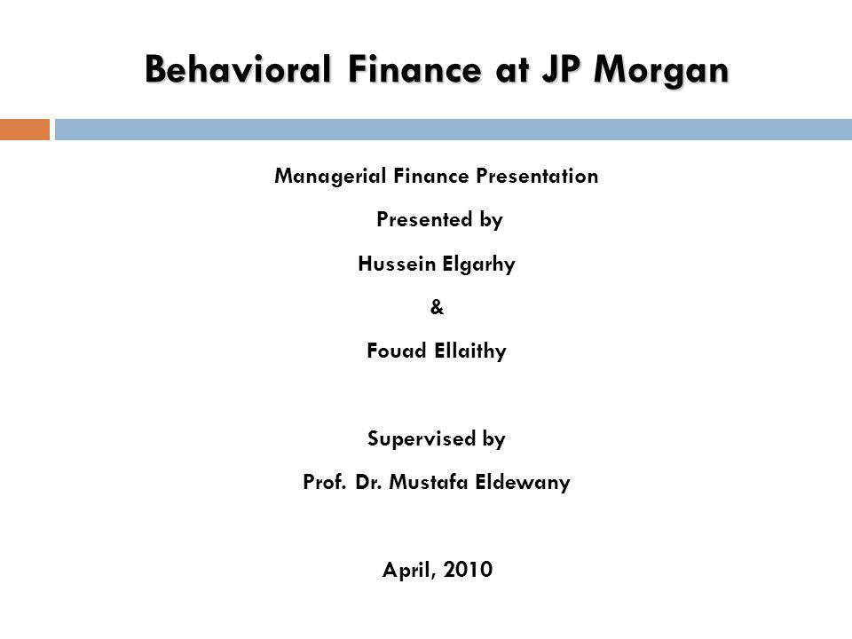 Behavioral Finance at JP Morgan