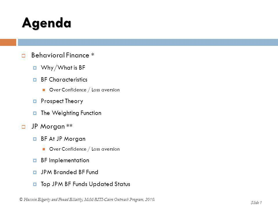 Agenda Behavioral Finance * JP Morgan ** Why/What is BF