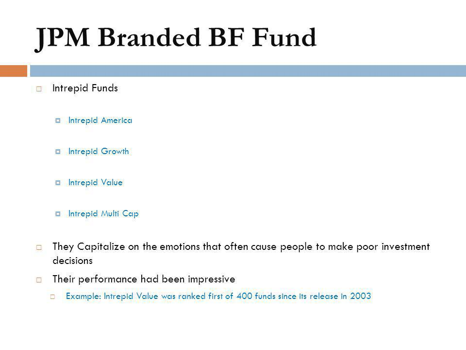 JPM Branded BF Fund Intrepid Funds