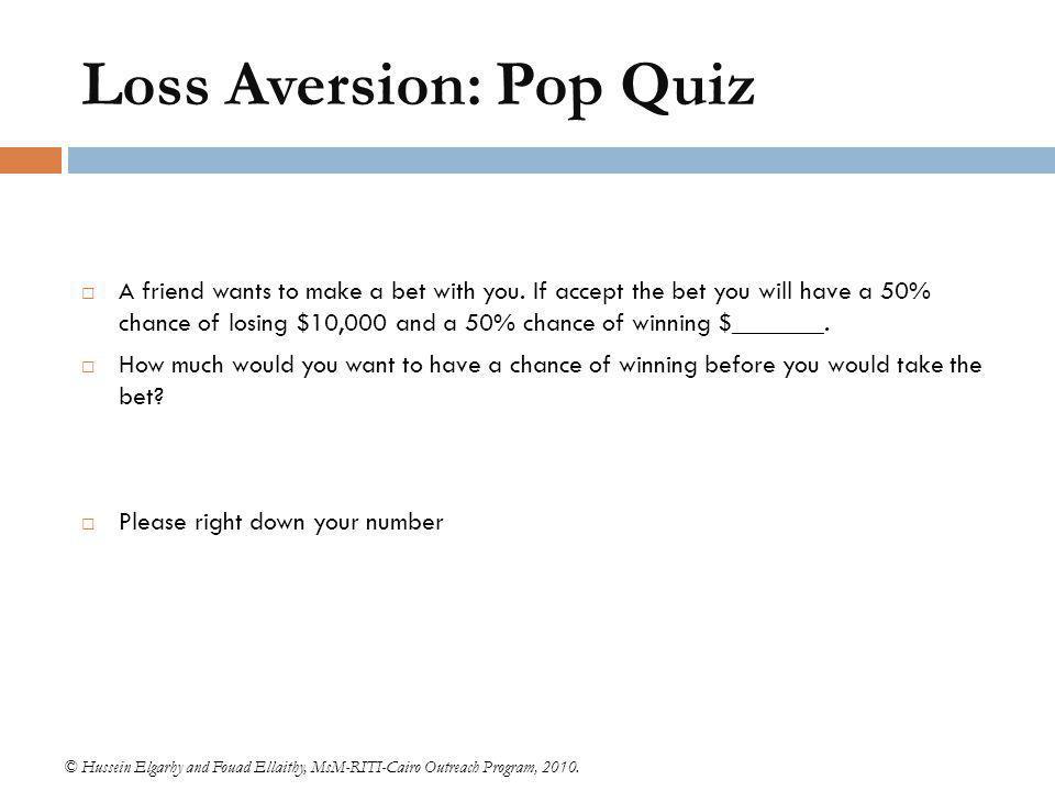 Loss Aversion: Pop Quiz