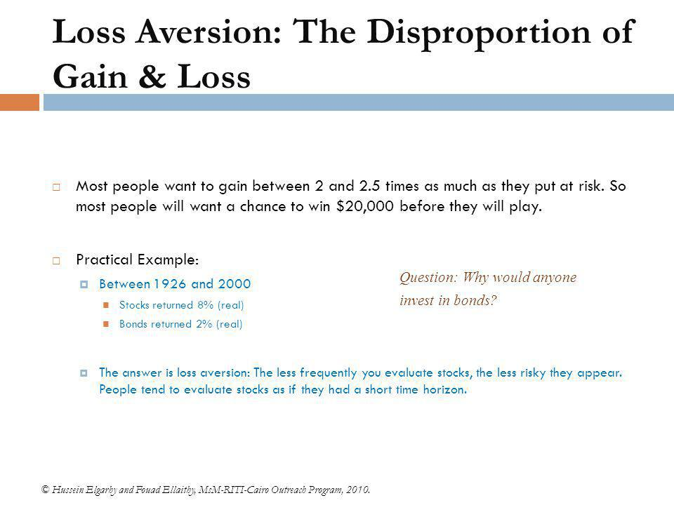 Loss Aversion: The Disproportion of Gain & Loss