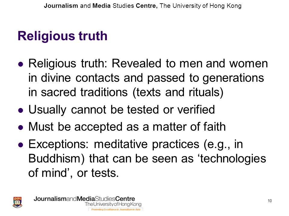Religious truth Religious truth: Revealed to men and women in divine contacts and passed to generations in sacred traditions (texts and rituals)