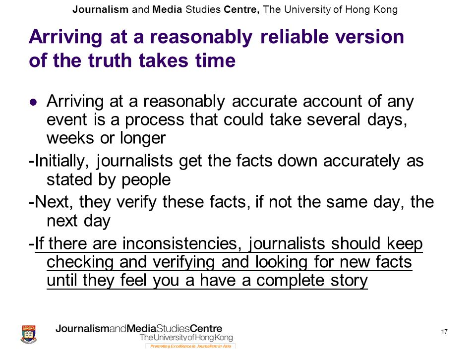 Arriving at a reasonably reliable version of the truth takes time