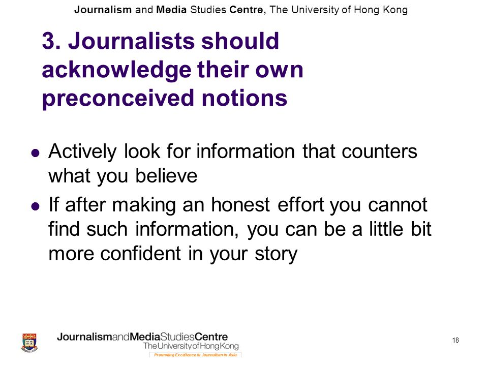 3. Journalists should acknowledge their own preconceived notions