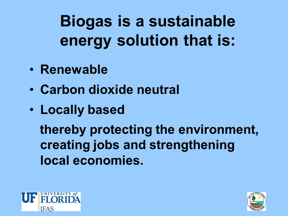 Biogas is a sustainable energy solution that is: