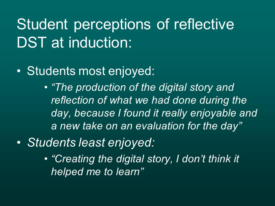 Student perceptions of reflective DST at induction: