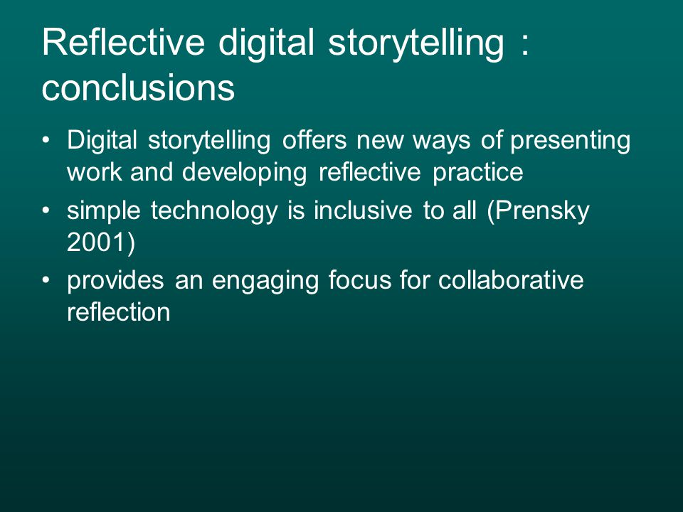 Reflective digital storytelling : conclusions