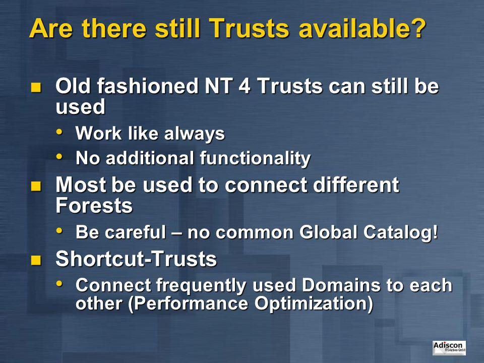 Are there still Trusts available