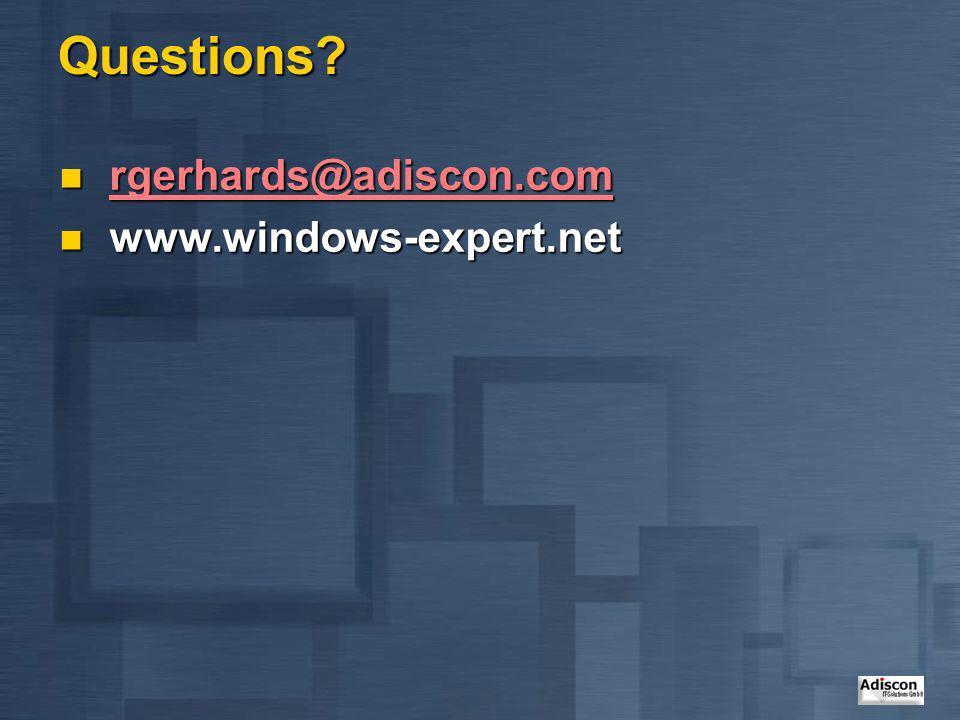 Questions rgerhards@adiscon.com www.windows-expert.net