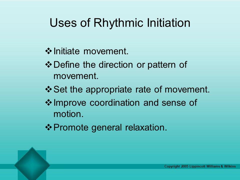 Uses of Rhythmic Initiation