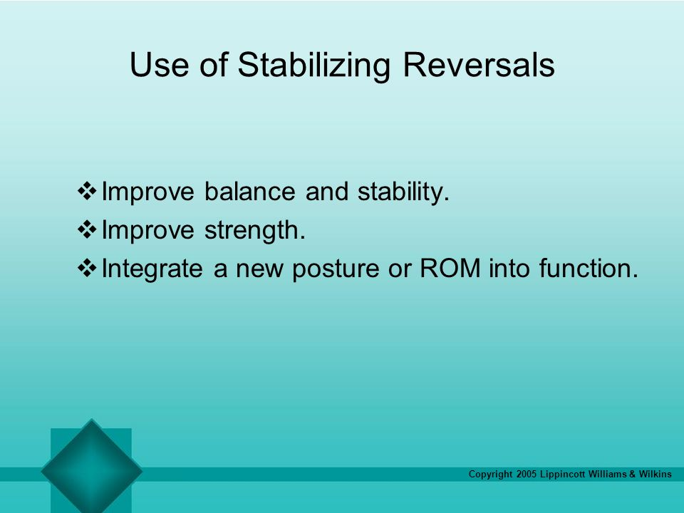 Use of Stabilizing Reversals