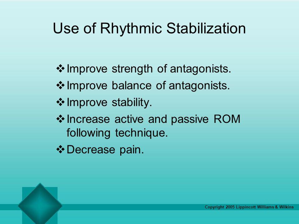 Use of Rhythmic Stabilization
