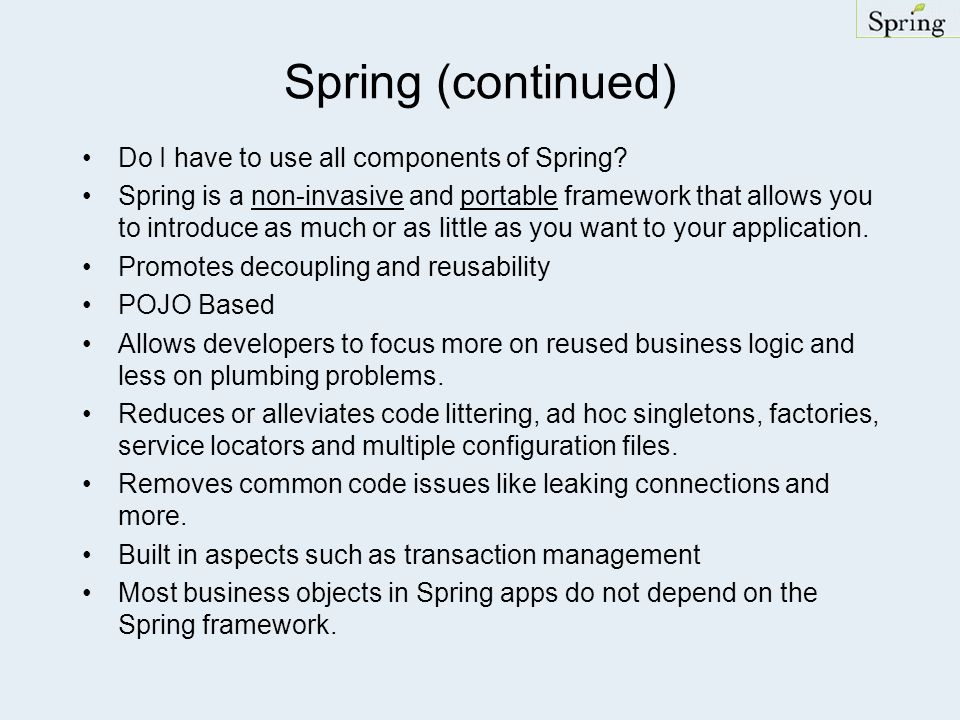 Spring (continued) Do I have to use all components of Spring