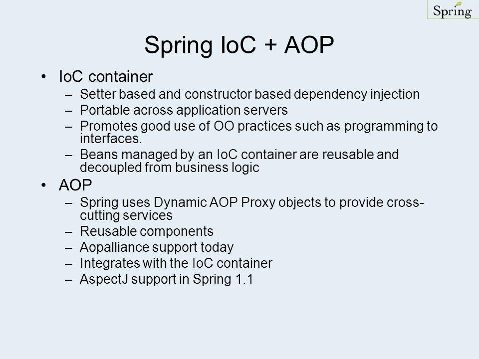 Spring IoC + AOP IoC container AOP