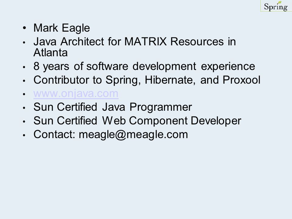 Mark Eagle Java Architect for MATRIX Resources in Atlanta. 8 years of software development experience.