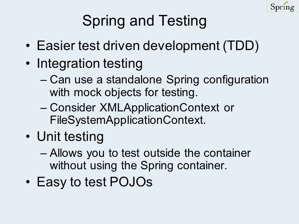 Spring and Testing Easier test driven development (TDD)