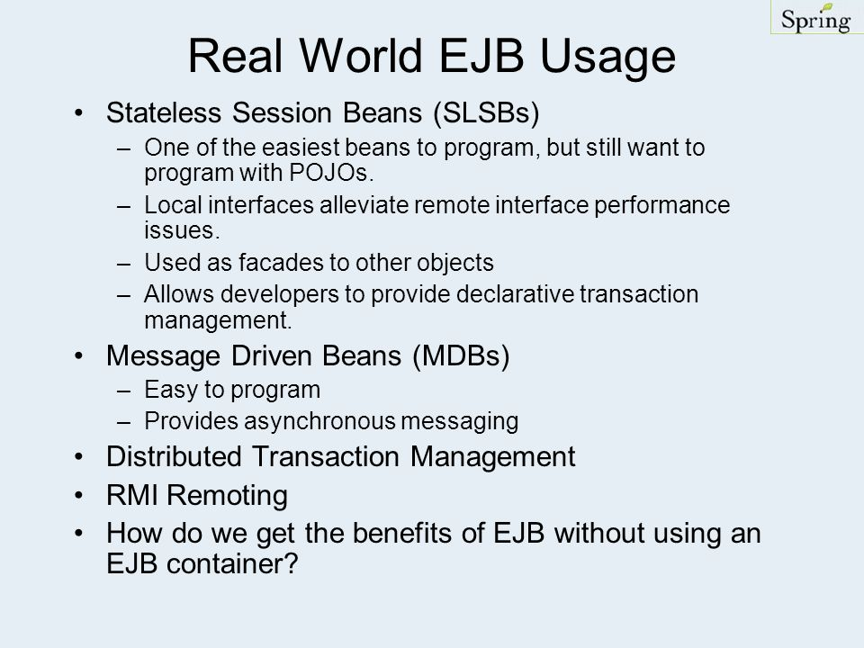 Real World EJB Usage Stateless Session Beans (SLSBs)