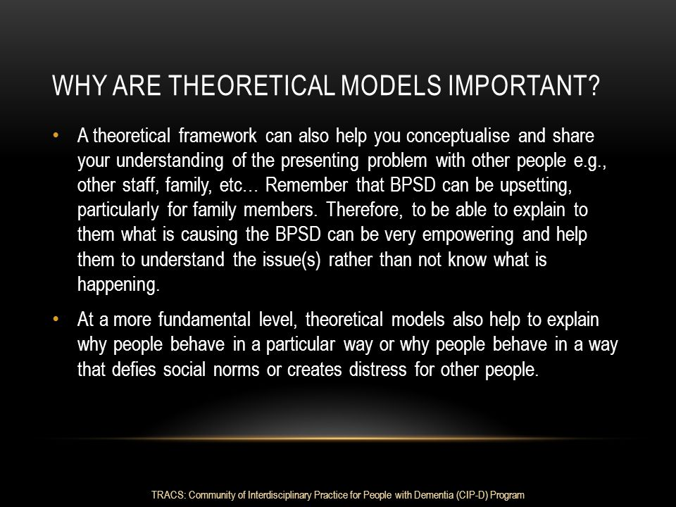 WHY ARE THEORETICAL MODELS IMPORTANT
