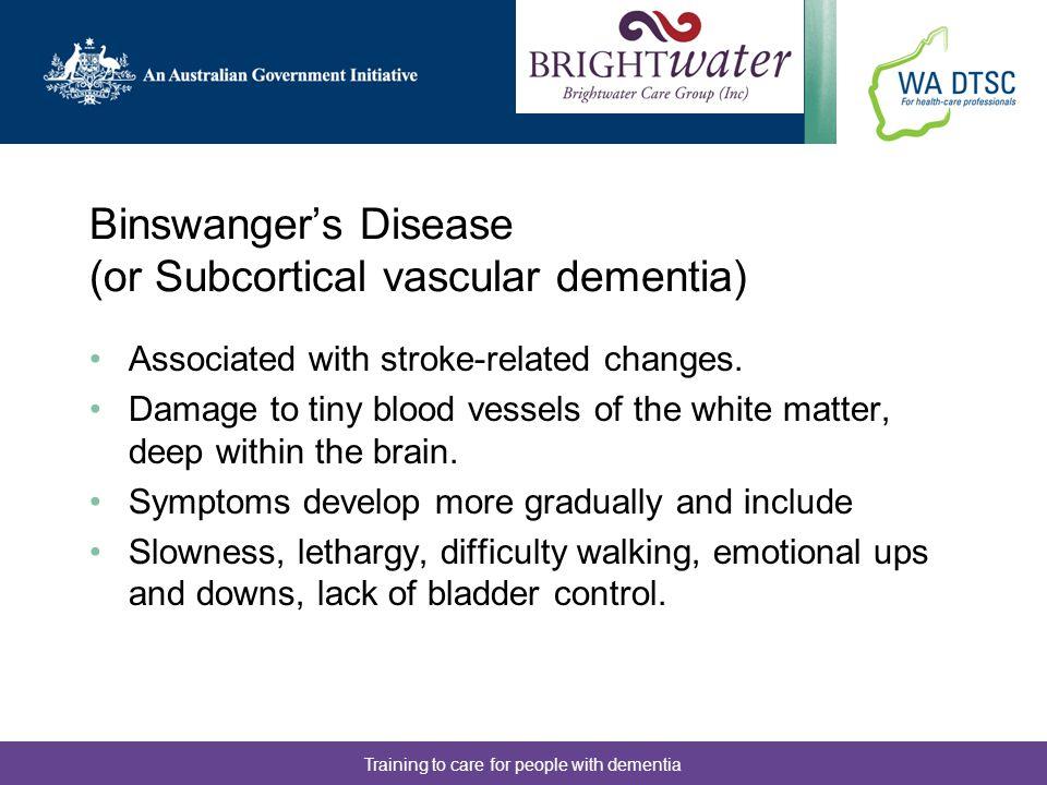 Binswanger's Disease (or Subcortical vascular dementia)