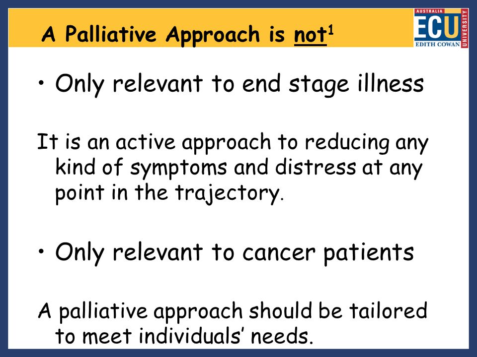 A Palliative Approach is not1
