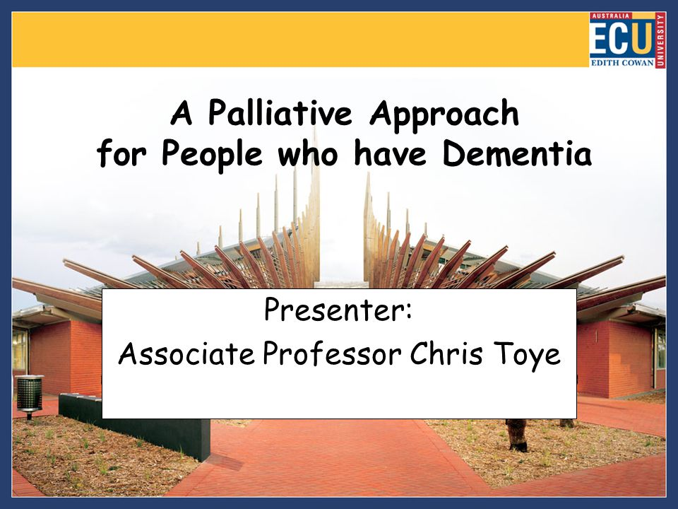 A Palliative Approach for People who have Dementia