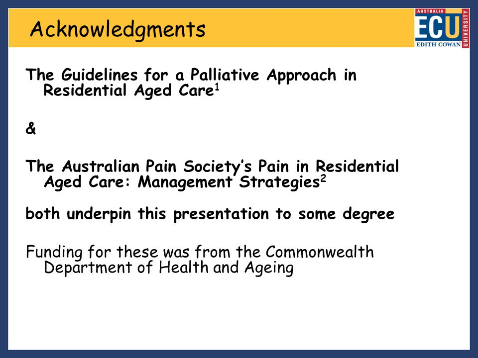Acknowledgments The Guidelines for a Palliative Approach in Residential Aged Care1. &