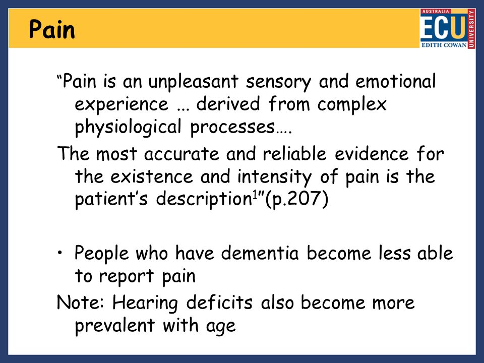 Pain Pain is an unpleasant sensory and emotional experience ... derived from complex physiological processes….