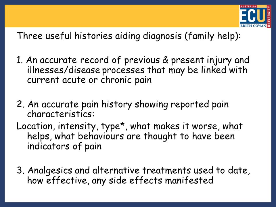 Three useful histories aiding diagnosis (family help):