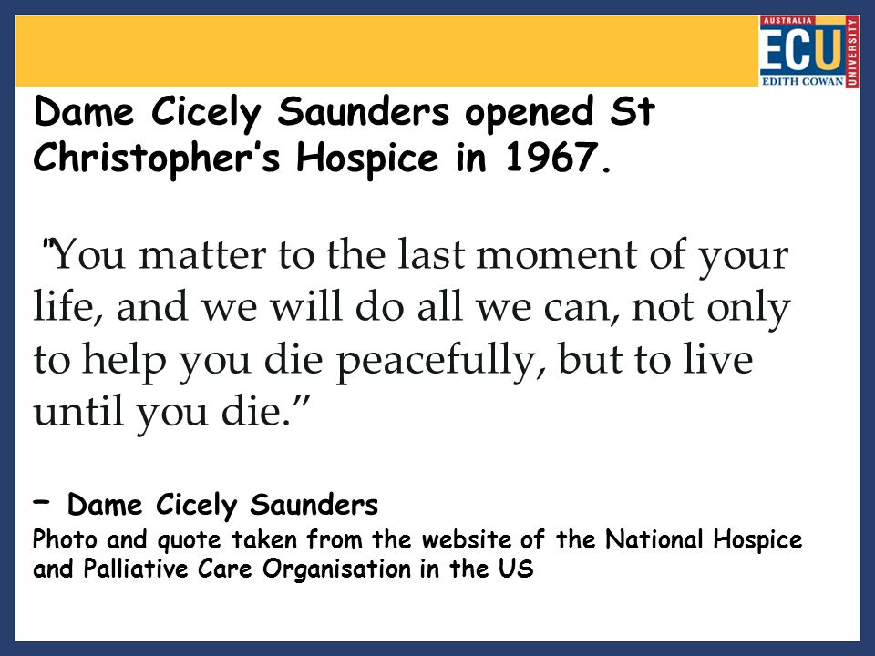 Dame Cicely Saunders opened St Christopher's Hospice in 1967