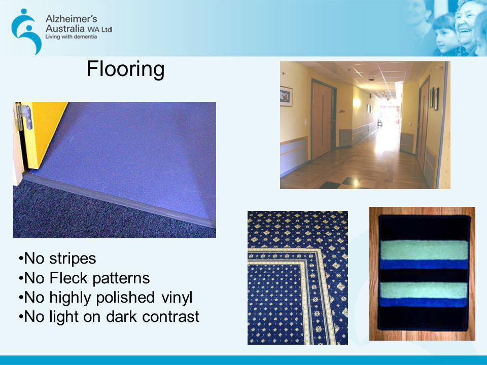 Flooring No stripes No Fleck patterns No highly polished vinyl
