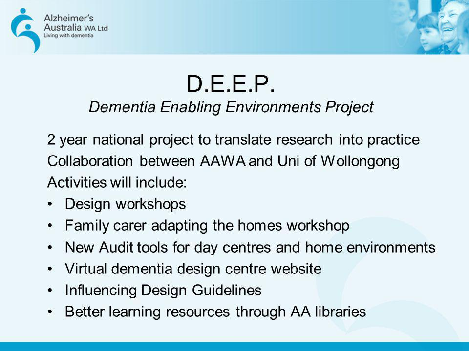 D.E.E.P. Dementia Enabling Environments Project