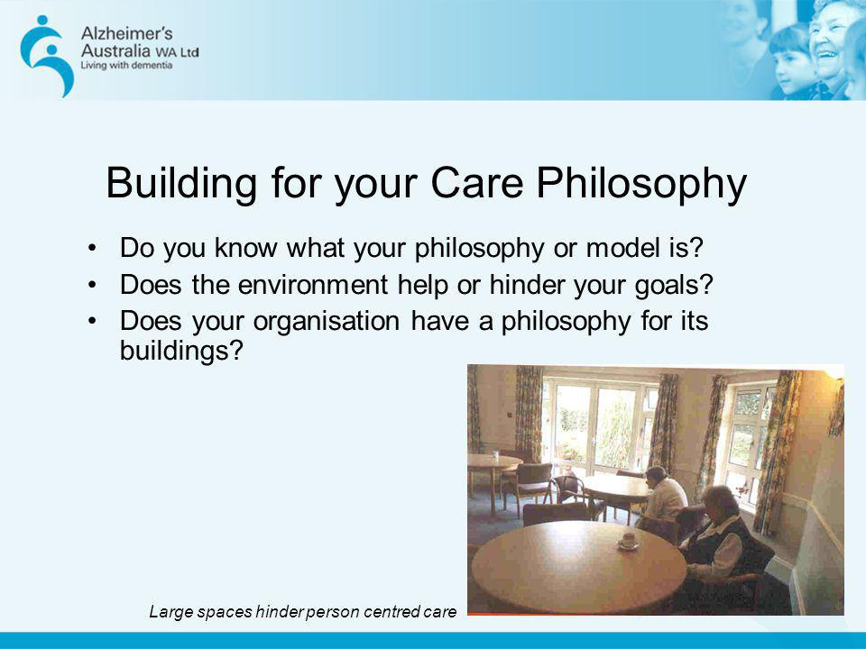 Building for your Care Philosophy