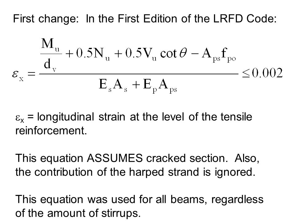 First change: In the First Edition of the LRFD Code: