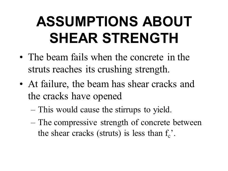 ASSUMPTIONS ABOUT SHEAR STRENGTH