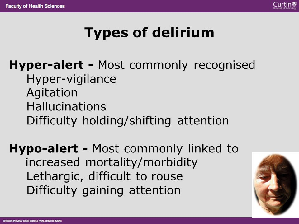 Types of delirium Hyper-alert - Most commonly recognised