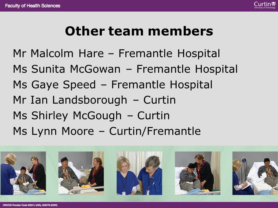 Other team members Mr Malcolm Hare – Fremantle Hospital